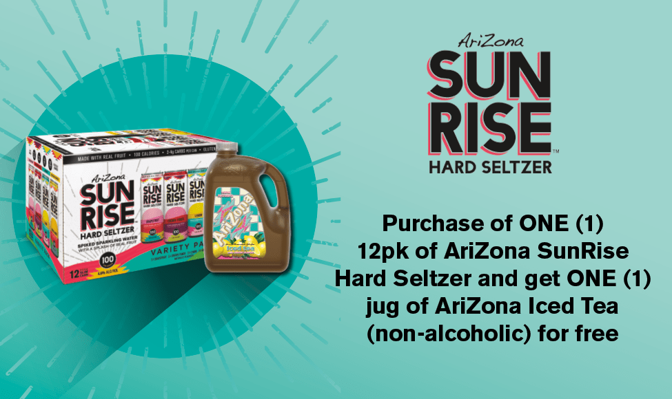 VIEW ON MOBILE ONLY - None - Purchase ONE (1) 12 pk of AriZona SunRise and get ONE (1) Gallon of Arizona Ice Tea Free